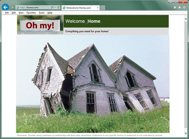 Some website homepages make visitors feel as unwelcome as this ramshackle house.
