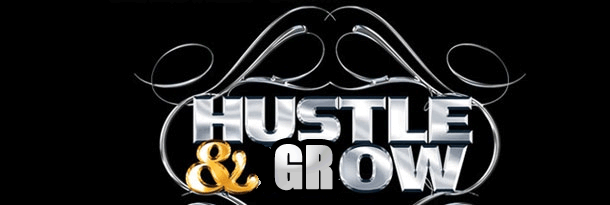 """Hustle & Grow"""